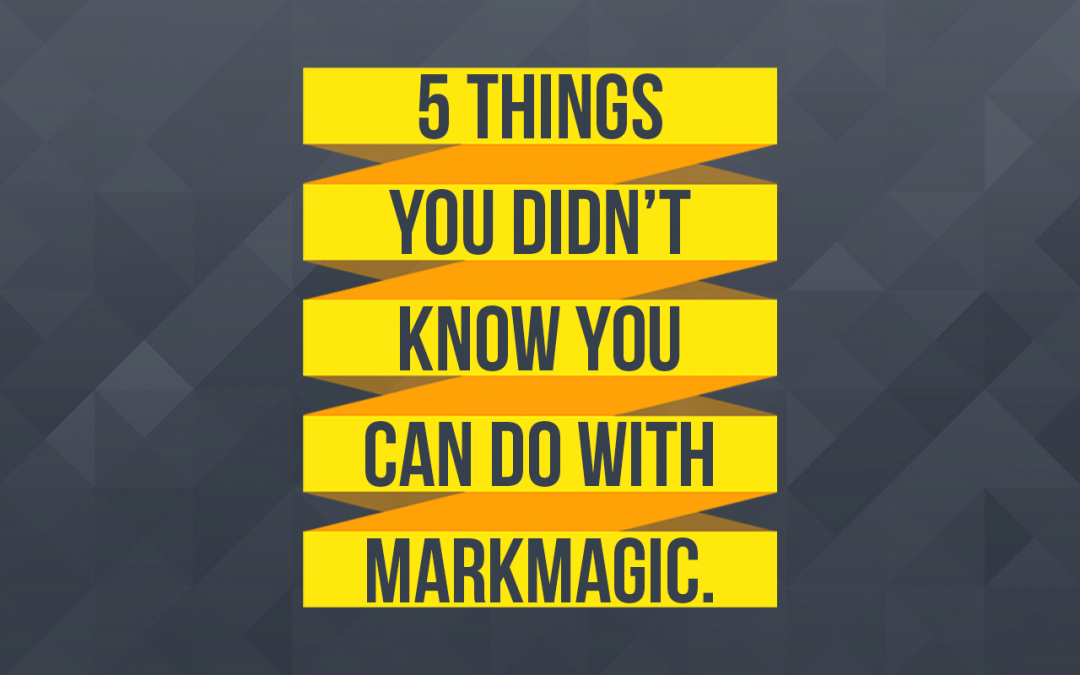 MARKMAGIC WEBINAR: 5 Things You Didn't Know You Can Do With MarkMagic (12/2015)