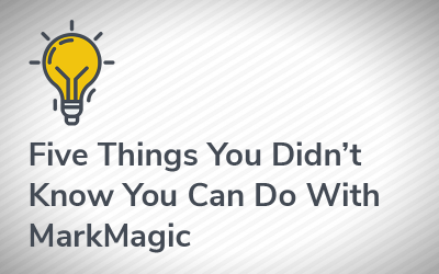 Five Things You Didn't Know You Can Do With MarkMagic
