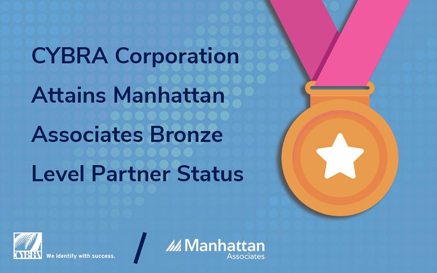 CYBRA Corporation Attains Manhattan Associates Bronze Level Partner Status