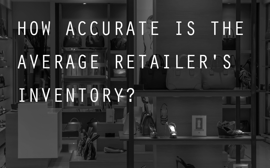 How Accurate is the Average Retailer's Inventory?