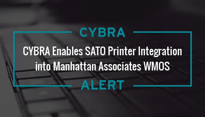 CYBRA Enables SATO Printer Integration into Manhattan Associates WMOS