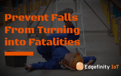 Protect Workers From Dangerous Falls with Edgefinity IoT