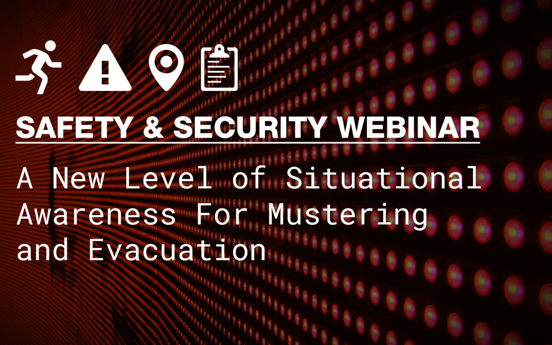 Safety & Security Webinar: Mustering and Evacuation