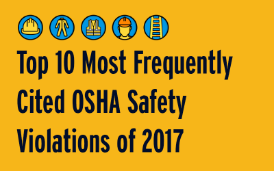 Top 10 Most Frequently Cited OSHA Safety Violations of 2017