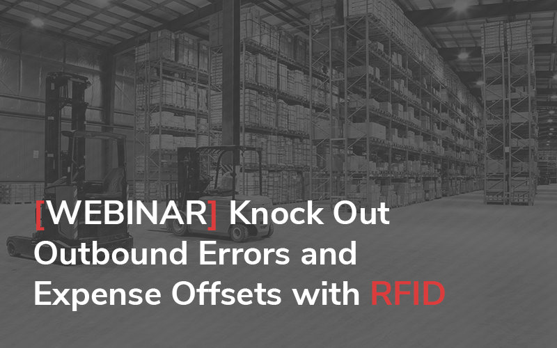 Knock Out Outbound Shipping Errors and Expense Offsets with RFID