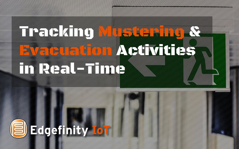 Tracking Mustering & Evacuation Activities in Real-Time