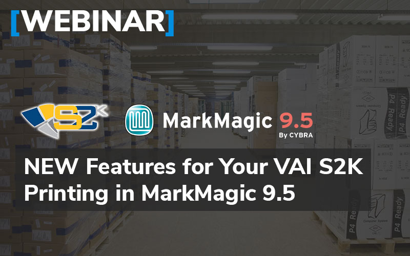 New Features for Your VAI S2k Printing in MarkMagic 9.5