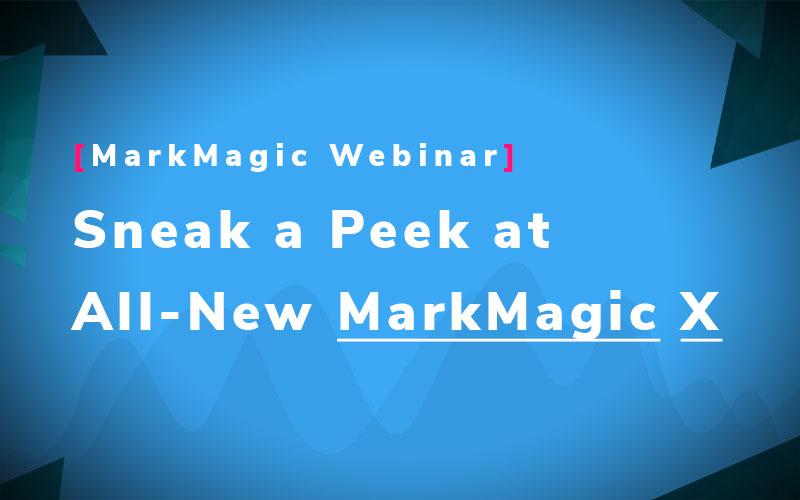 Sneak a Peek at All-New MarkMagic X